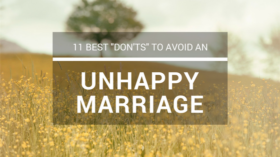 11 Best Don'ts to Avoid an Unhappy Marriage
