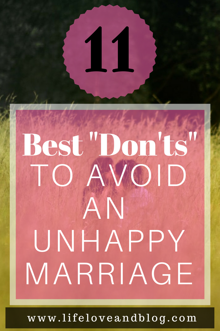 Like anything in life, in marriage you need to know the best dos and don'ts in order to be truly successful. The problem is that often couples fail to recognize those key dos and don'ts.  In our opinion, the most important don'ts you need to know in order to avoid an unhappy marriage are .....