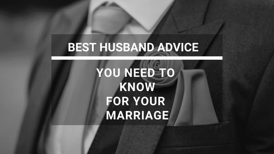 Best Husband Advice You Need to Know for Your Marriage