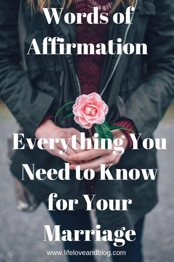 Are you looking to learn more about the Words of Affirmation Love Language?  This post has everything you need to help you and your spouse begin to speak the Words of Affirmation Love Language. #marriage #affirmation