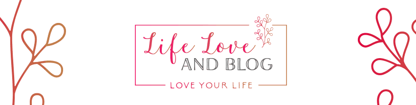 Life Love and Blog